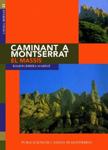 Descargar Libro Caminant Per Mallorca: Caminant A Montserrat, I. El Massís Ramon Ribera-mariné