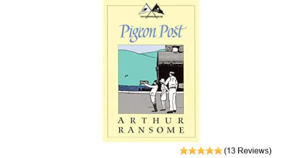 Pigeon Post (Swallows And Amazons Book 6)