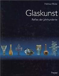 Glaskunst: Reflex der Jahrhunderte : Meisterwerke aus dem Glasmuseum Hentrich des Kunstmuseums Dusseldorf im Ehrenhof