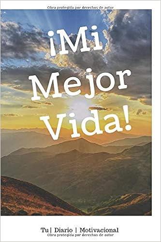 Mi Mejor Vida Un Libro Motivador Para Escribir Tus Sueños
