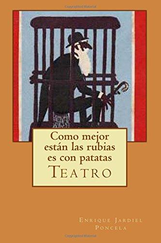 Read Online Como mejor están las rubias es con patatas: Teatro (Spanish Edition) pdf epub