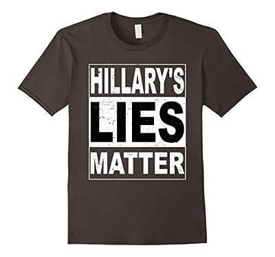 Hillary's Lies Matter Funny Hillary Clinton T-shirt