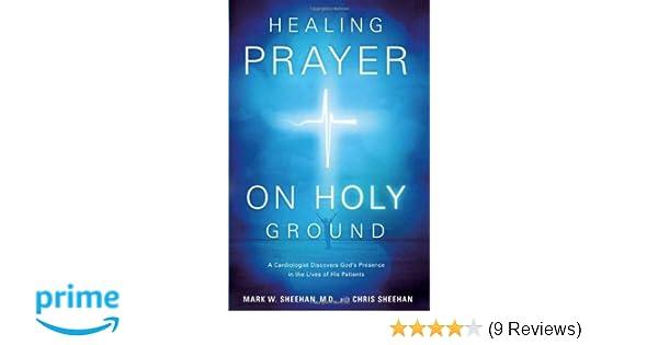 Amazon com: Healing Prayer on Holy Ground: A Cardiologist