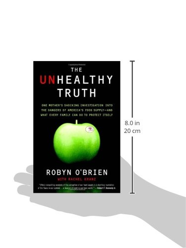 The Unhealthy Truth: One Mother's Shocking Investigation into the Dangers of America's Food Supply-- and What Every Family Can Do to Protect Itself