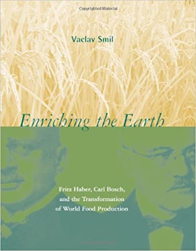 image for Enriching the Earth: Fritz Haber, Carl Bosch, and the Transformation of World Food Production