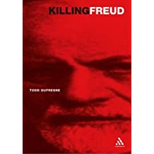 Killing Freud: 20th Century Culture and the Death of Psychoanalysis