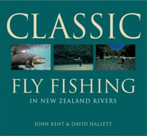 Classic Fly Fishing in New Zealand Rivers