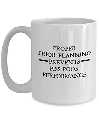 Inspiration Coffee Mug - Proper Prior Planning Prevents Piss Poor Performance