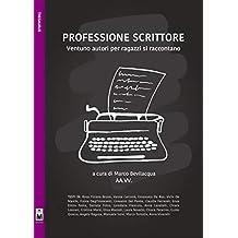 Professione scrittore (Italian Edition)
