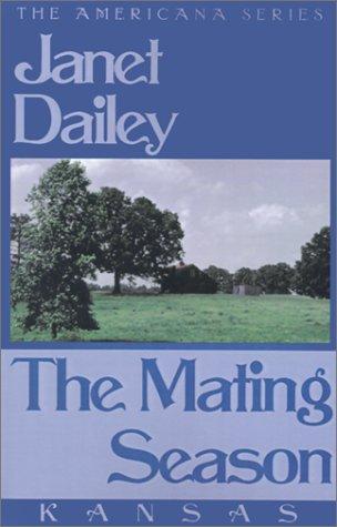 The Mating Season: Kansas (Janet Dailey Americana)