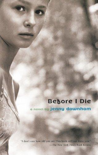 Before I Die (Turtleback School & Library Binding Edition) (David Fickling Books) by Jenny Downham (2009-05-26)