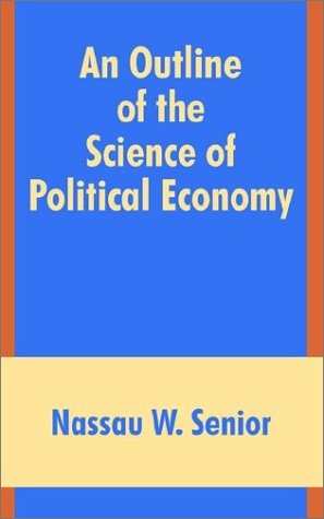 Read Online An Outline of the Science of Political Economy pdf epub