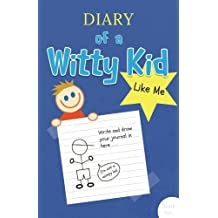 Diary of a Witty Kid Like Me: 108-page Lined & Plain Fun Writing Journal Notebook for Boys Ages 7-12 to Write & Draw His Daily Stories, Events, & Thoughts Anytime (Ruled & Blank pages, Soft cover)