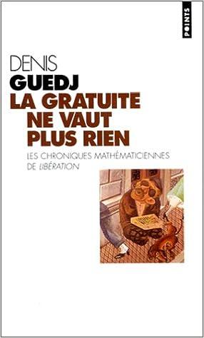 Livre La gratuité ne vaut plus rien. Les chroniques de Libération pdf, epub ebook