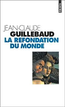 La refondation du monde par Guillebaud