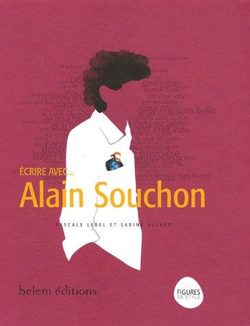 Ecrire avec... Alain Souchon Broché – 24 octobre 2007 Pascale Lebel Sabine Allard Editions Belem 2915577684