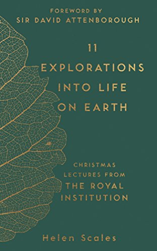11 Explorations into Life on Earth: Christmas Lectures from the Royal Institution (The RI Lectures Book 2) (Ri In Trees Christmas)