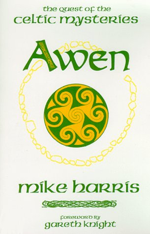 Awen, the Quest of the Celtic Mysteries by Sun Chalice Books