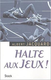 Halte aux Jeux ! par Jacquard