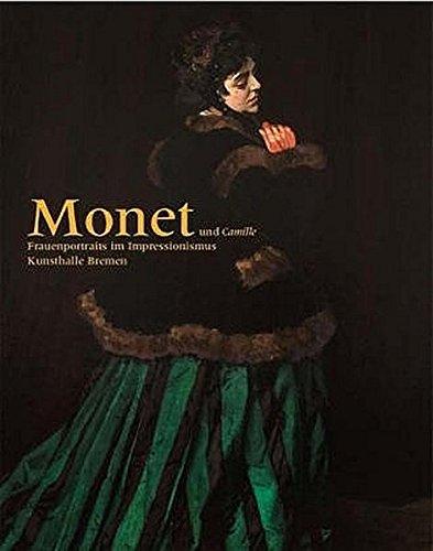 Monet und Camille. Frauenportraits im Impressionismus. Kunsthalle Bremen