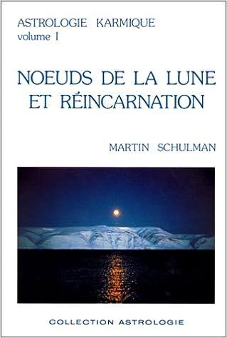 Livre Astrologie karmique, volume I : Noeuds de la lune et réincarnation epub pdf