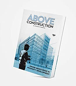 Above Construction - Drone Monitoring in Property Development And