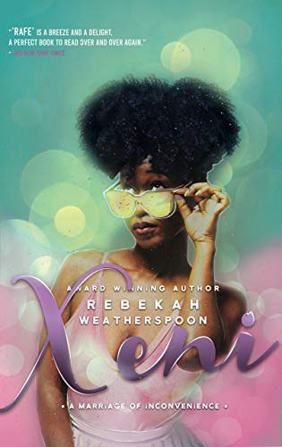 XENI: A Marriage of Inconvenience (Loose Ends Book 2) by [Weatherspoon, Rebekah]