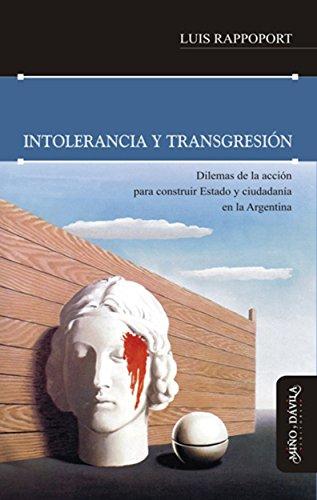 Intolerancia y transgresión: Dilemas de la acción para construir Estado y ciudadanía en la Argentina