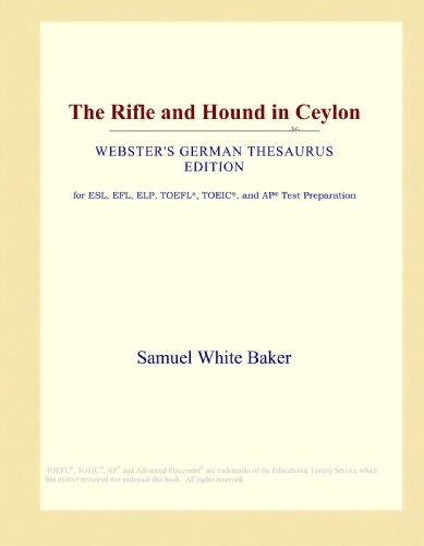 The Rifle and Hound in Ceylon (Webster's German Thesaurus Edition)