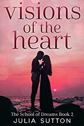 Visions of the Heart (The School of Dreams Book 2)