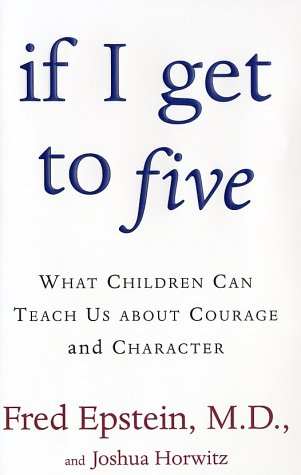 If I Get to Five: What Children Can Teach Us About Courage and Character ebook