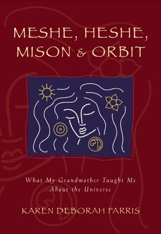 Download MESHE, HESHE, MISON & ORBIT: What My Grandmother Taught Me About the Universe PDF ePub fb2 ebook