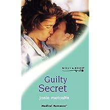 Guilty Secret (Mills & Boon Medical)
