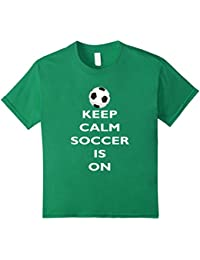 Keep Calm Soccer Is On T-Shirt, Keep Calm, Soccer Shirt