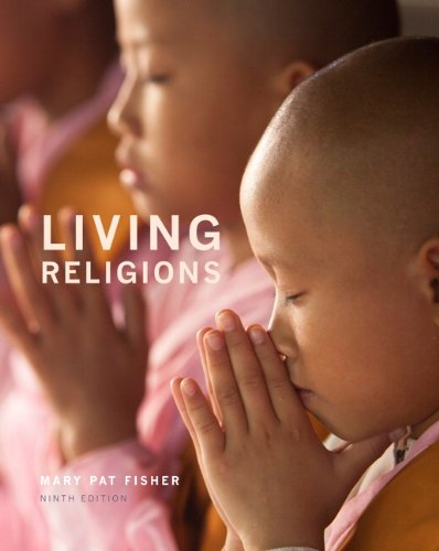 Living Religions (9th Edition) (Mary Pat Fisher Living Religions 8th Edition)