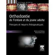 Orthodontie de l'enfant et du jeune adulte. Tome 1 - PACK : NON COMMERCIALISE: Principes et moyens thérapeutiques (French Edition)