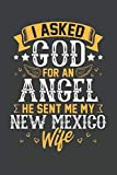I Asked God for Angel He sent Me My New Mexico Wife: Personal Planner 24 month 100 page 6 x 9 Dated Calendar Notebook For 2020-2021 Academic Year