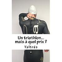 Un triathlon.mais à quel prix ?