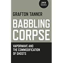 Babbling Corpse: Vaporwave And The Commodification Of Ghosts