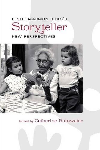 Leslie Marmon Silko's Storyteller: New Perspectives