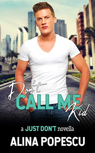 Don't Call Me Kid (Just Don't Book 1)