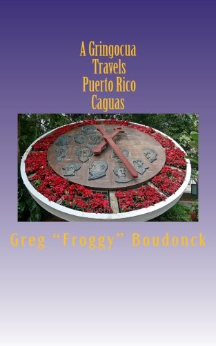 A Gringocua Travels Puerto Rico Caguas