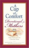 A Cup of Comfort Devotional for Mothers, , 159869152X