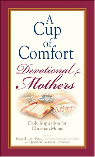 Cup Of Comfort Devotional For Mothers