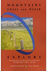 Mountains, Grass and Water: Explore the Hastings Cutoff and Overland Trail through Ruby Valley, Nevada Paperback