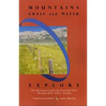 Mountains, Grass and Water: Explore the Hastings Cutoff and Overland Trail through Ruby Valley, Nevada