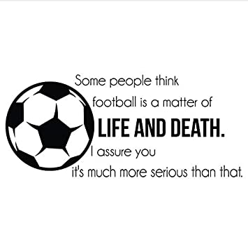 Picture inspirational All Sizes Quote Football not a Matter of Life /& Death