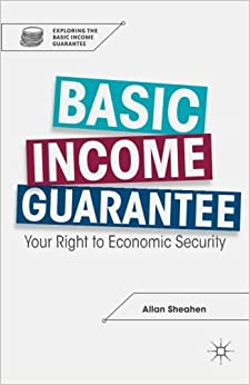 Basic Income Guarantee (Exploring the Basic Income Guarantee ...