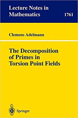 Book The Decomposition of Primes in Torsion Point Fields (Lecture Notes in Mathematics)