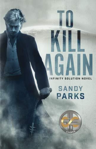 To Kill Again: Infinity Solution Novel (Volume 2)